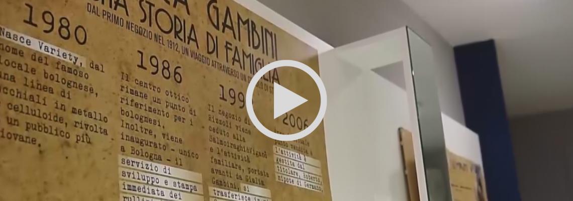 Ottica Gambini, una storia di famiglia. Guarda il video!